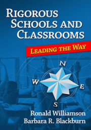 Rigorous Schools and Classrooms by Barbara R. Blackburn and Ronald Williamson