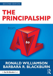 The Principalship from A to Z by Barbara R. Blackburn and Ronald Williamson